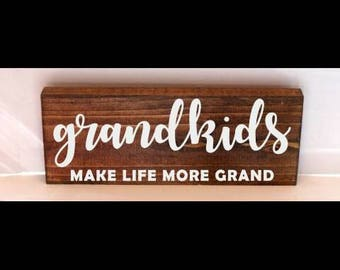 Grandkids make life more grand, grandparent sign, birthday gift, rustic wood sign, mothers day gift