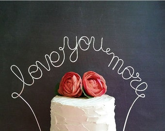 LOVE YOU MORE Wedding Cake Topper Banner - Rustic Wedding Cake Topper, Shabby Chic Wedding, Wedding Cake Decoration, Garden Party