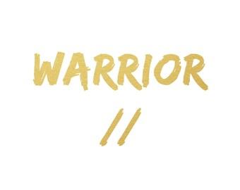 INSTANT DOWNLOAD // Warrior Series // Typography Print, Warrior, 8x10