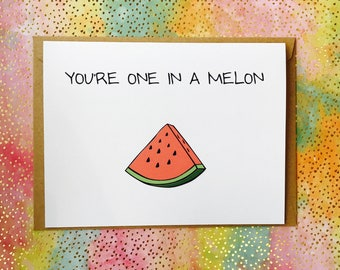 You're One In A Melon Funny Naughty Greeting Card