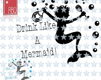 Mermaid Mermaids Drink like a Mermaid Wine Bottle Bubbles Ocean Swim Digital Downlaod Cut File png SVG eps DXF jpg PDF Vector Commercial use