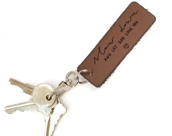 Christian Keychain - Slow Down and let God love you - Genuine Leather Key chain -