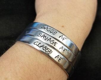 Sassy AF - Classy AF - Savage AF - Hand Stamped Cuff
