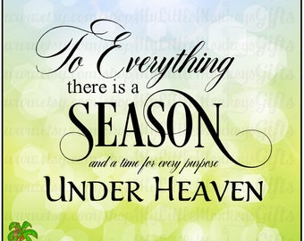 To Everything There is a Season and a Time for Every Purpose Under Heaven Memorial Design Clipart Instant Download Full Color 300 dpi JPEG