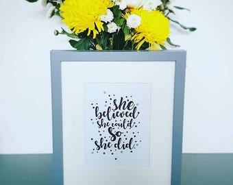 She Believed She Could So She Did Typography Print