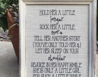 Hold her a little longer,Baby girl saying,FREE SHIPPING,Framed sign saying,Nurserywall saying,Baptism gift,Quote on Burlap,Baby sign saying