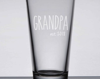 Grandpa Pint Glass, New Grandpa Gift, Etched Beer Glass, Father's Day Glass, Gift for Dad, Etched Pint, Christmas, Birthday, Grandpa 2018