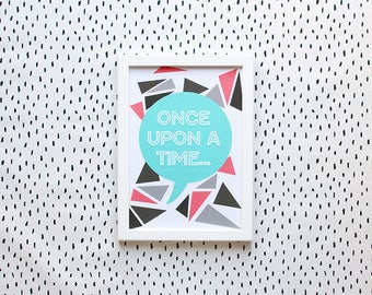 Once Upon A Time - A4 Nursery Print
