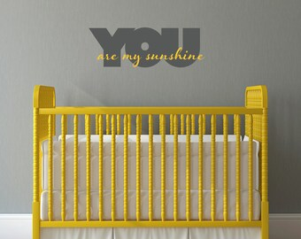 You are my Sunshine Wall Decal - Sunshine Decal - 2 color graphic - Medium
