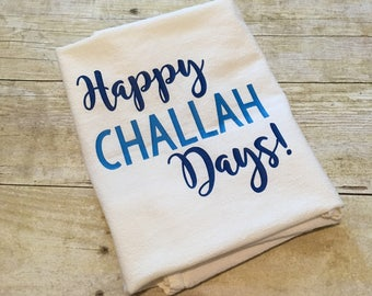 Happy Challah Days | Chanukah Towel | Hanukkah Towel | Hanukah | Decorations | Rosh Hoshanah | Holiday Gift | Yom Kippur | Jewish Holiday