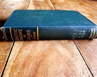 The Kinetic Theory of Gases by Leonard B. Loeb, Leonard B. Loeb, Vintage Science Books,  Vintage Books, Rare Books, Atomic Era