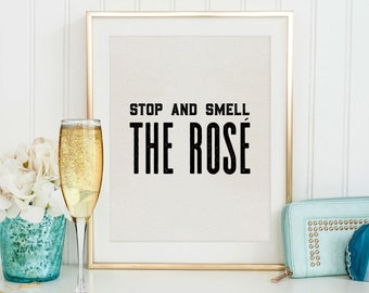 BAR DESIGN IDEA, Stop And Smell The Rose,Drink Sign,Alcohol Sign,Bar Decor,Party Decor,Celebrate Life,Wine Quotes,Wine Print Gift,Home Bar