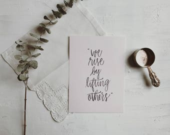 We Rise By Lifting Others | Brush lettering print |Hand Lettered print|