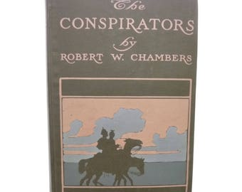 The Conspirators by ROBERT W. CHAMBERS Vintage Book 1900