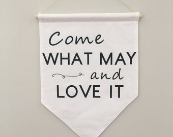 Come what May wall banner