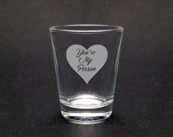 You're My Person Shot Glass - Anniversary Gift - Best Friend Gift - Boyfriend Gift - Girlfriend Gift - Special Gift