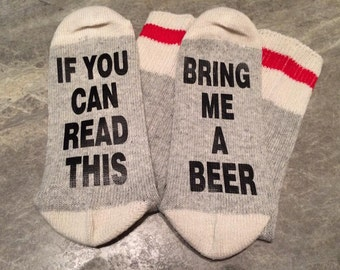 If You Can Read This ... Bring Me A Beer (Socks)