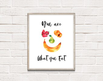 You Are What You Eat | Wall Art Print Digital Download Kitchen Home Decor