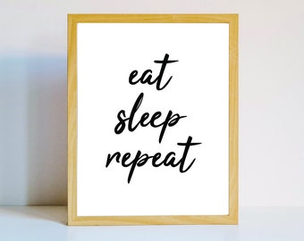 Eat sleep repeat Print wall quote poster minimalist black and white art decor modern art 8 x 10 instant download