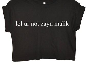 lol ur not zayn malik One Direction Crop Top