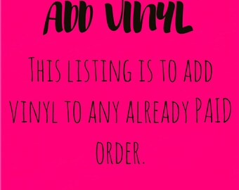 Add vinyl to an already paid for order