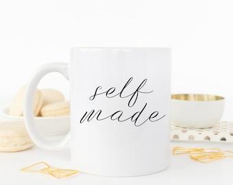 Self Made Mug, Custom Mug, Personalized Mug, Custom Gift, Personalized Gift, Gift for Her, Gift for Him, Entrepreneur Gift, Coworker Gift