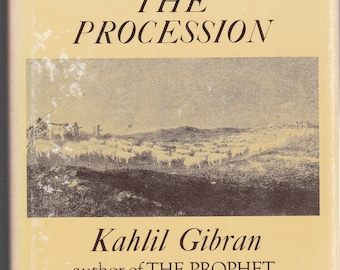 The Procession by Kahlil Gibran. 1958 Hardback/Dj In  Very Good Condition. Art Illustrations. Nice Gift!