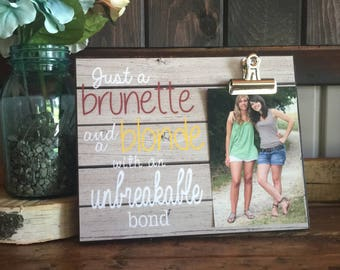 Personalized Picture Frame, Gift For Sister, Gift For Best Friend, Just a Blonde and a Brunette.. Wedding Gift, Bridesmaid Gift