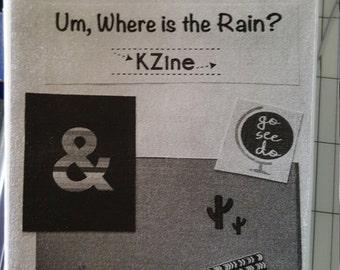 "KZine Mini Zine ""Um, Where is the Rain?"""