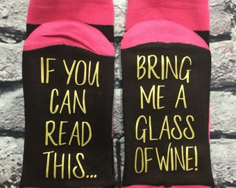 Wine Socks, Mother's Day gift, If you can read this bring me a glass of wine Gift for her Wine lover Birthday Hostess gift for her