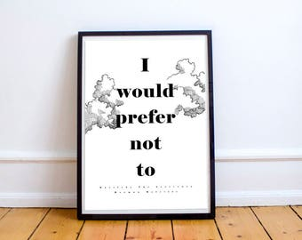 I Would Prefer Not To - Bartleby the Scrivener Quote Poster, Bookish, Motivational