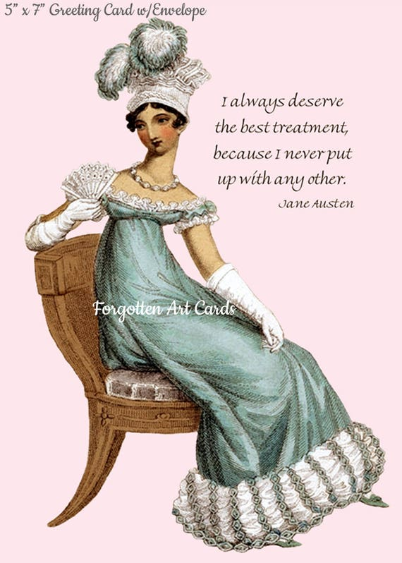 "Jane Austen Card, I Always Deserve The Best Treatment Because I Never Put Up With Any Other, 5"" x 7"" Greeting Card w/Envelope, Blank Inside"