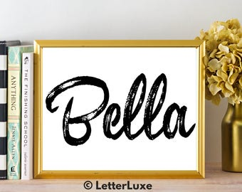 Bella Name Art - Printable Gallery Wall - Living Room Printable - Digital Print - Bedroom Decor - Last Minute Gift for Mom or Girlfriend