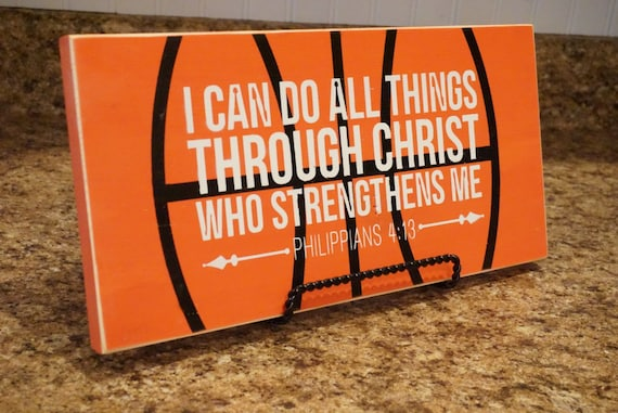 I Can Do All Things Through Christ Basketball Sign