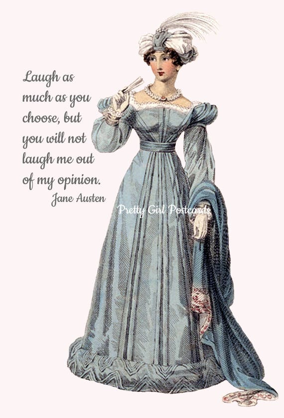 Jane Austen Card Pride and Prejudice Mr. Darcy Laugh As Much As You Choose But You Will Not Laugh Me Out Of My Opinion Pretty Girl Postcards