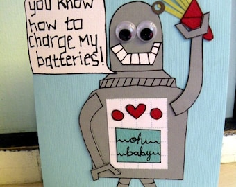 You know how to charge my batteries