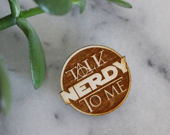Talk Nerdy To Me Pin - Harry Potter - Star Wars - Game of Thrones -Inspired - Lapel Badge Brooch Valentine Galentines Day Gifts Under 10