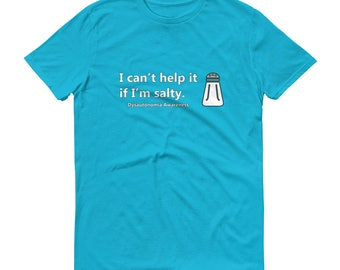 Dysautonomia Salty T-Shirt, POTS Salty T-Shirt, Dysautonomia Awareness, POTS Awareness, Dysautonomia Shirt, POTS Shirt, Chronic Illness