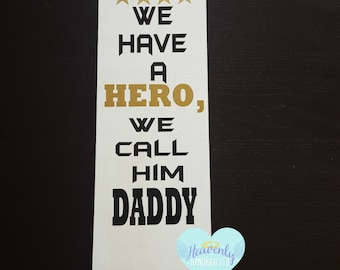 We Have a HERO, We Call Him Daddy Wood Plaque, Dad Plaque, Hero Plaque, Father's Day Plaque, Father's Day Gift, Grandpa Gift, We Have a HERO