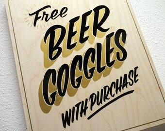 Free Beer Goggles - hand painted wood sign