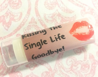 Bachelorette Party, Kissing the Single Life Goodbye, Bachelorette Party Favors, Bachelorette Lip Balm, Personalized Bachelorette Party Gift