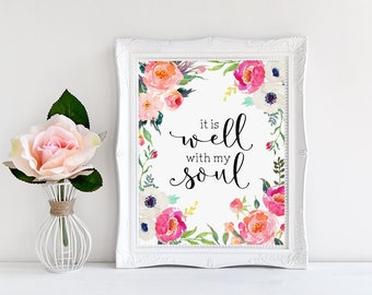 Bible Verse Printable Decor, It is Well with My Soul, Flowers Scripture Print, Inspirational Quote, Wedding Art, Flowers Print, Quotes