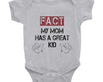 My Mom Has a Great Kid Infant Bodysuit