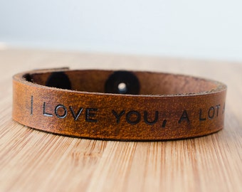 I Love You, A lot A lot Custom Leather Adjustable Snap Closure Bracelet Cuff
