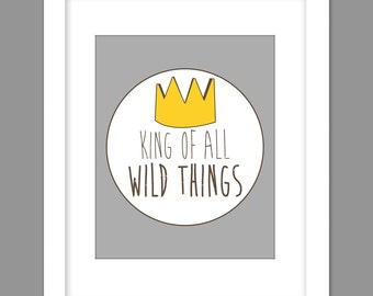 Digital Download Where the Wild Things Are Nursery Art, King of all wild things - 8x10 or 11x14
