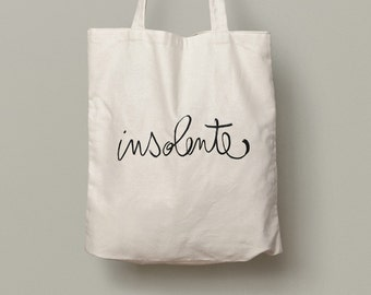 Tote Bag Insolente - cotton bag, beach bag, shopping bag, french, humorous quote, typography, handtype, female adjective