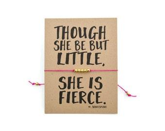 Though She Be But Little She Is Fierce Wish Bracelet, Friendship Bracelet, Inspirational Jewelry, Encouragement Jewelry, Big Little Sorority