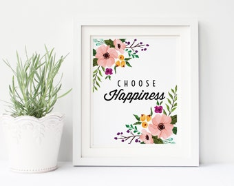 Choose Happiness Print, floral print quote art, inspirational print, floral poster, home decor, office wall art, gift for her, printable art