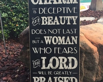 "Proverbs 31:30 Charm is deceptive and beauty does not last but a woman who fears the Lord Scripture Sign - 12"" x 24"" SignsbyDenise"