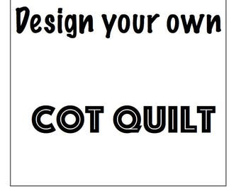 Design your own Cot Quilt or Cot Duvet Cover
